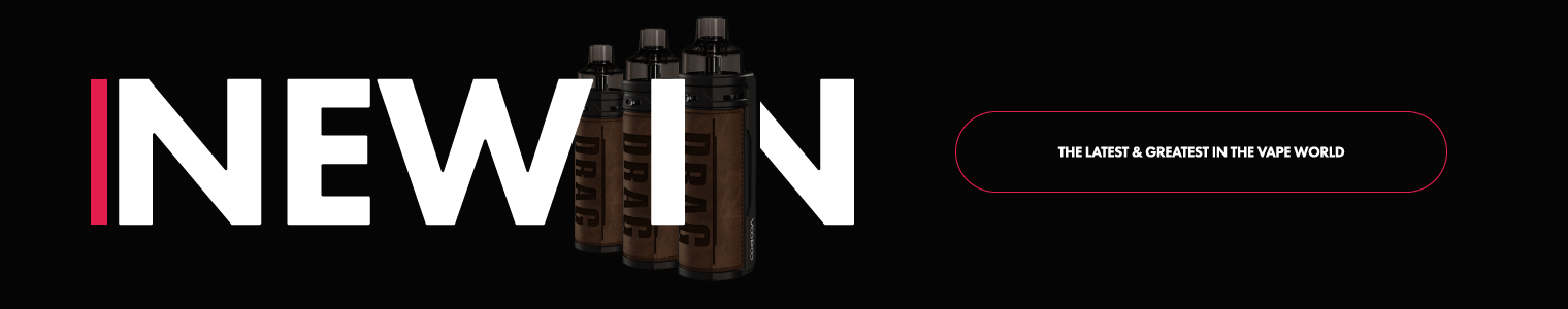 New In - The Latest & Greatest To Hit The Vape World